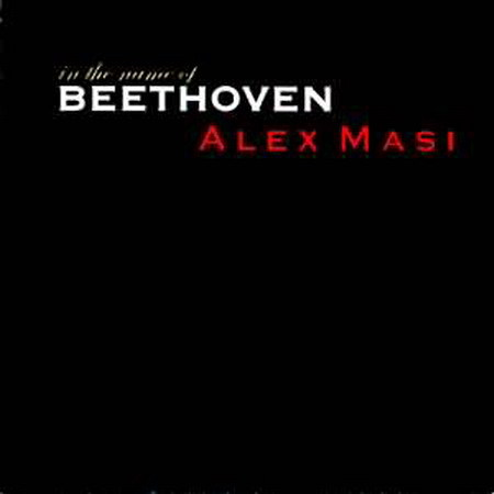 Alex Masi - In The Name Of Beethoven (2005)