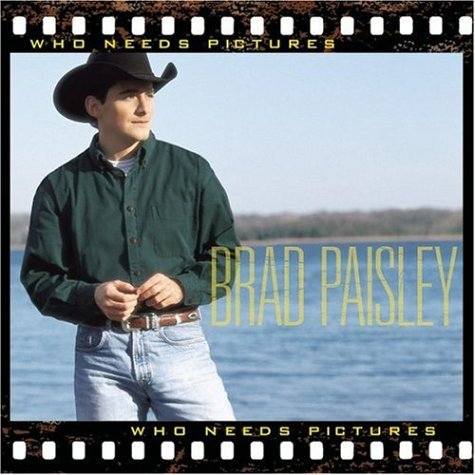 Brad Paisley - Who Needs Pictures (1999)
