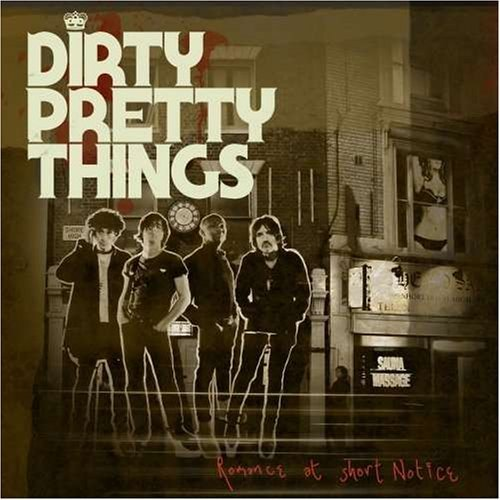 Dirty Pretty Things - Romance At Short Notice (2008)