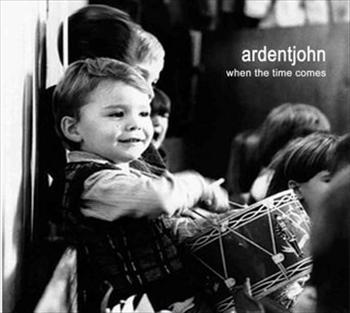 Ardentjohn - When The Time Comes (2007)