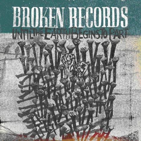 Broken Records - Until The Earth Begins To Part (2009)