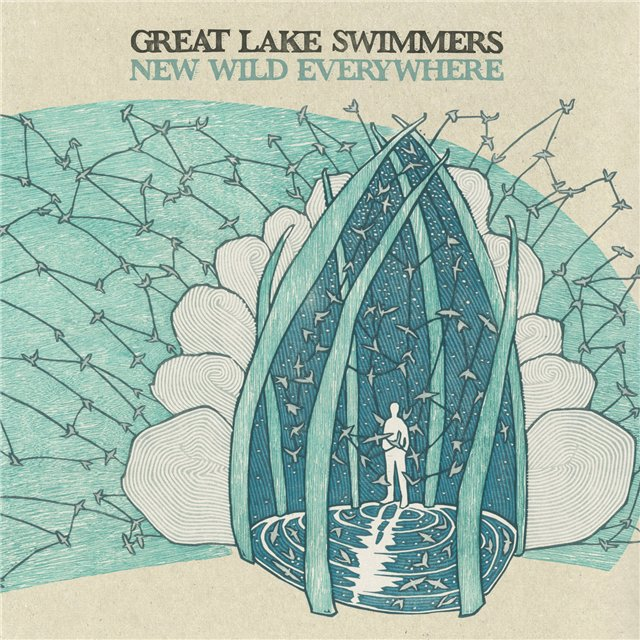 Great Lake Swimmers - New Wild Everywhere (2012)
