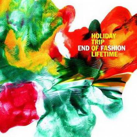 End Of Fashion - Holiday Trip Of A Lifetime (2012)