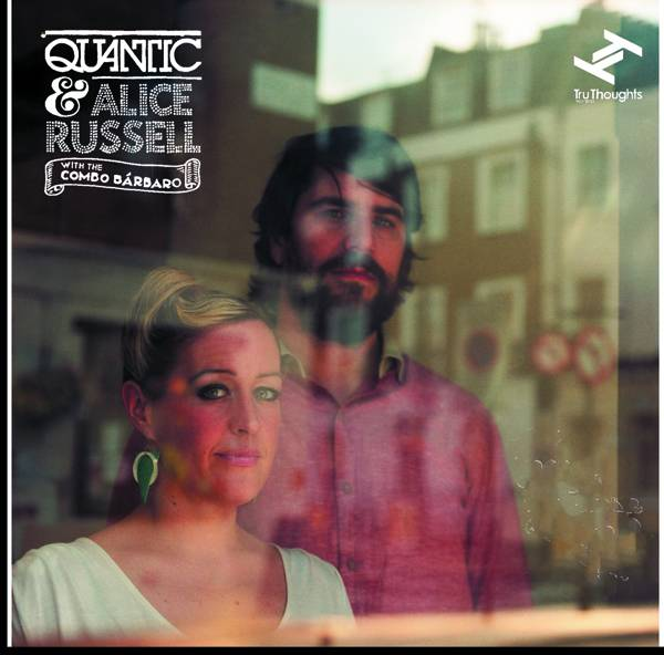 Quantic & Alice Russell with the Combo Barbaro - Look Around The Corner (2012)