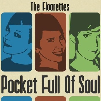 The Floorettes - Pocket Full Of Soul (2012)