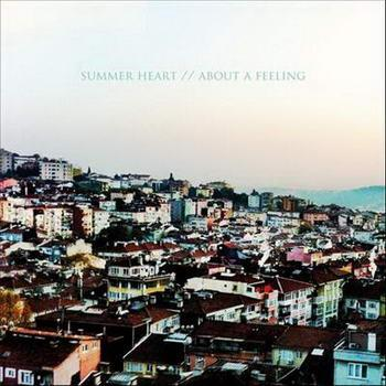 Summer Heart - About A Feeling (2012)