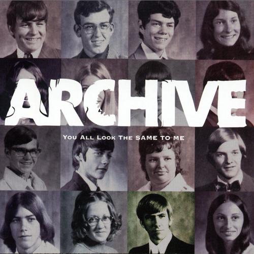 Archive - You All Look the Same to Me (2002)