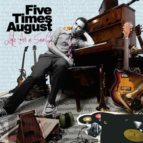 Five Times August - Life As a Song (2009)