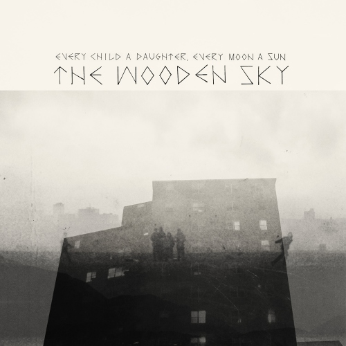 The Wooden Sky - Every Child A Daughter Every Moon A Sun (2012)