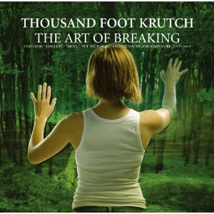 Thousand Foot Krutch - The Art Of Breaking (2005)