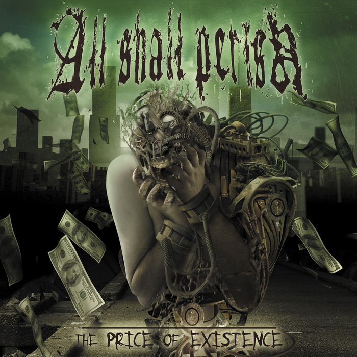 All Shall Perish - The Price Of Existence (2006)