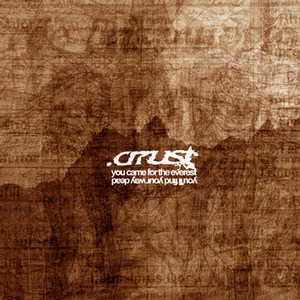 .crrust - You Came For The Everest You'll Find Your Way Dead (2005)