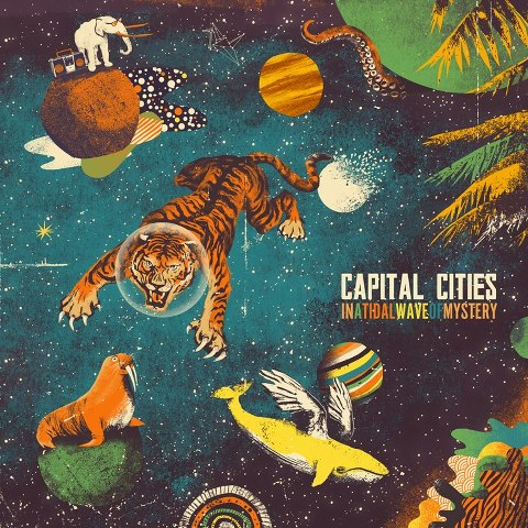 Capital Cities - In A Tidal Wave Of Mystery (2013)