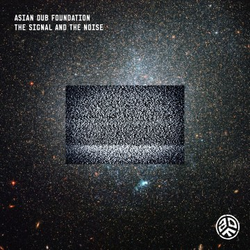 Asian Dub Foundation - The Signal And The Noise (2013)