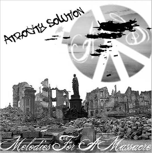 Atrocity Solution - Melodies For A Massacre (2007)