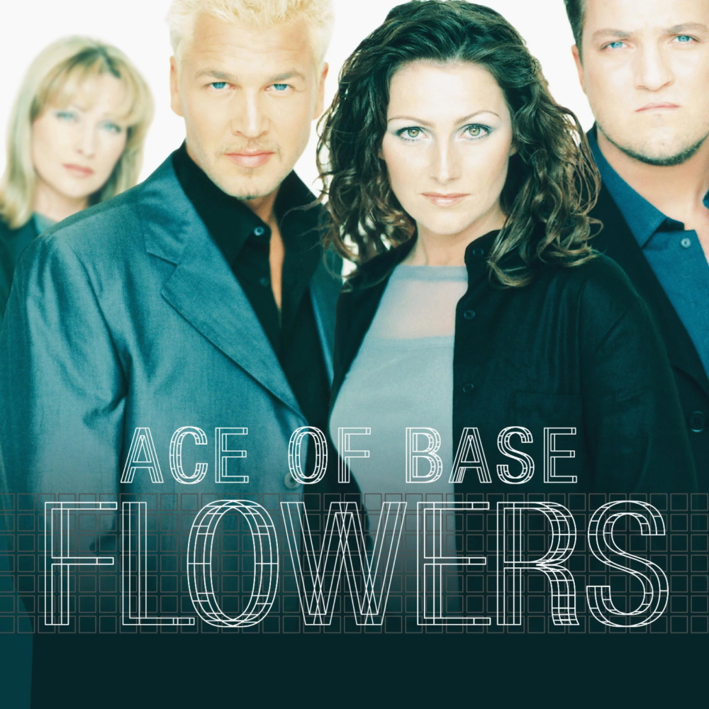 Ace Of Base - Flowers (1998)