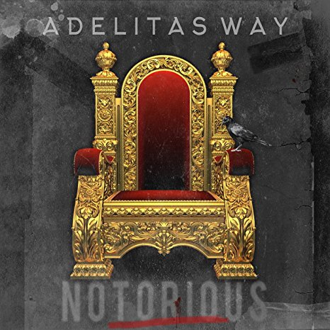 Adelitas Way - Notorious (2017)
