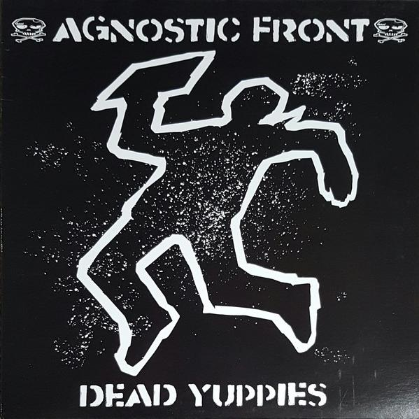 Agnostic Front - Dead Yuppies (2001)