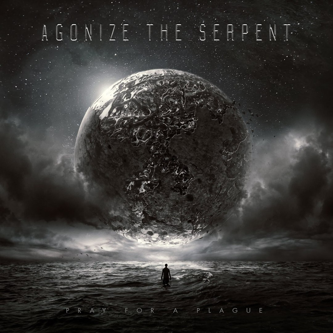 Agonize The Serpent - Pray For A Plague (2018)