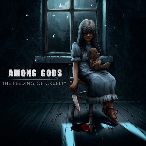 Among Your Gods - The Feeding Of Cruelty (2017)