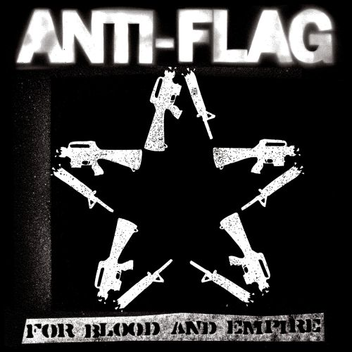 Anti-Flag - For Blood And Empire (2006)