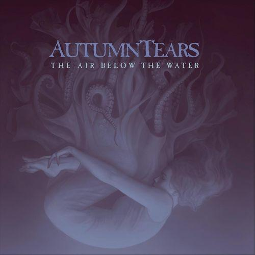 Autumn Tears - The Air Below the Water (2020)