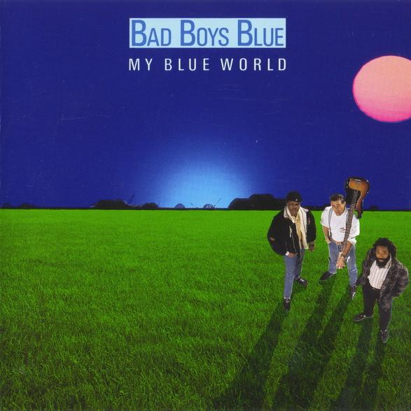Bad Boys Blue - My Blue World (1988)