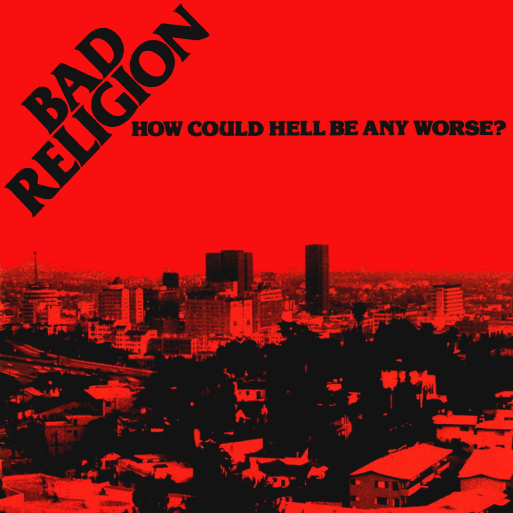 Bad Religion - How Could Hell Be Any Worse? (1981)