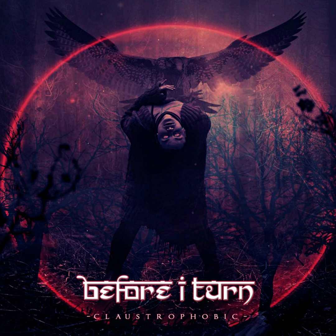 Before I Turn - Claustrophobic (2018)
