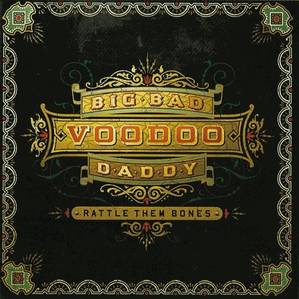 Big Bad Voodoo Daddy - Rattle Them Bones (2012)