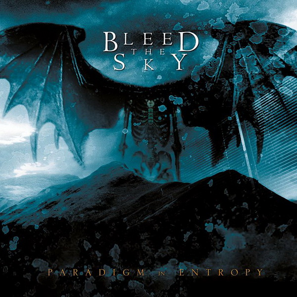 Bleed the Sky - Paradigm in Entropy (2005)
