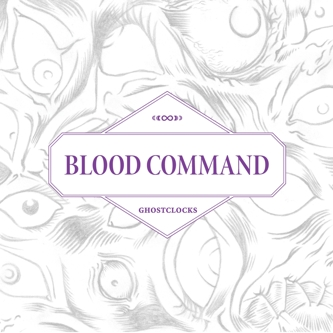 Blood Command - Ghostclocks (2010)
