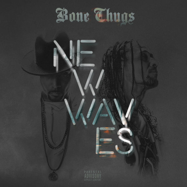 Bone Thugs-N-Harmony - New Waves (2017)