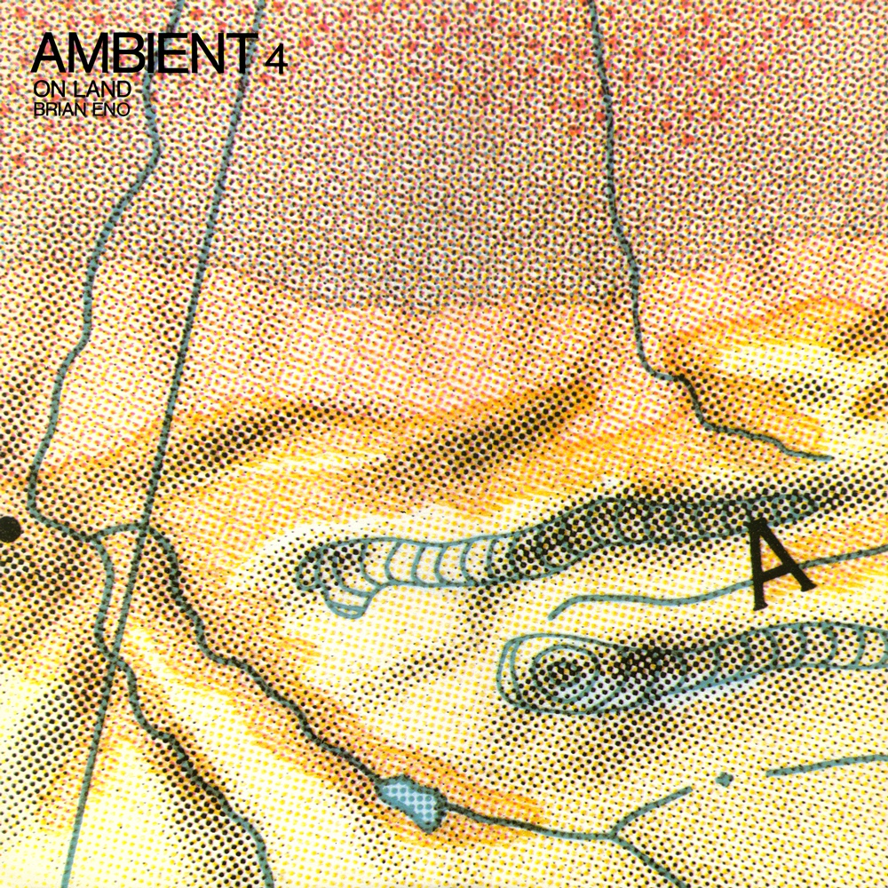 Brian Eno - Ambient 4: On Land (1982)