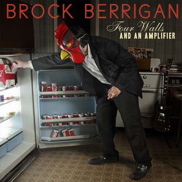 Brock Berrigan - Four Walls and an Amplifier (2014)