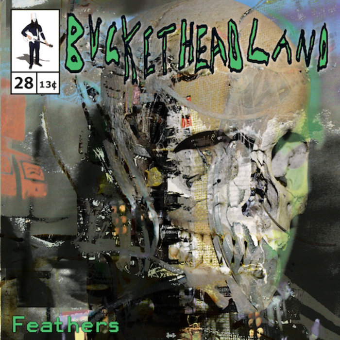 Buckethead - Pike 28: Feathers (2013)