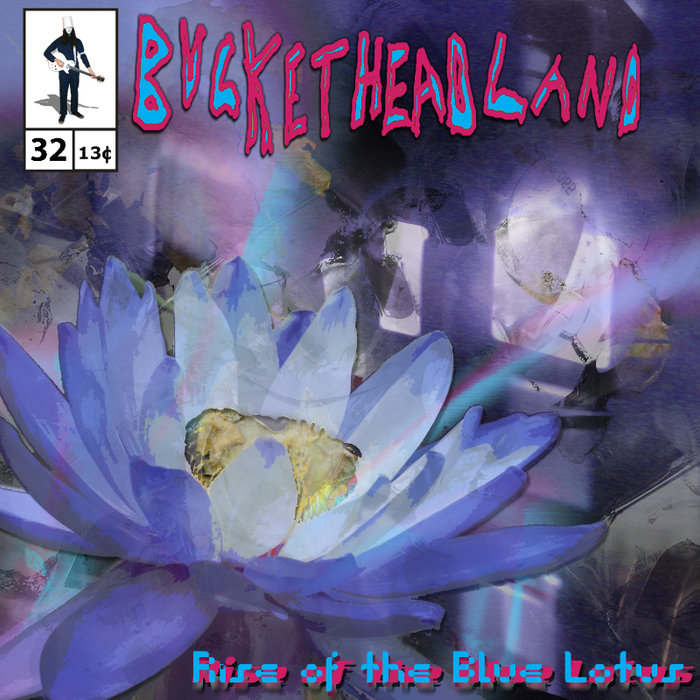 Buckethead - Pike 32: Rise Of The Blue Lotus (2013)
