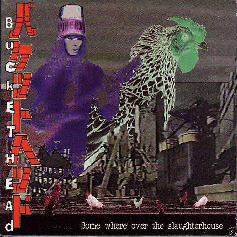 Buckethead - Somewhere Over The Slaughterhouse (2001)