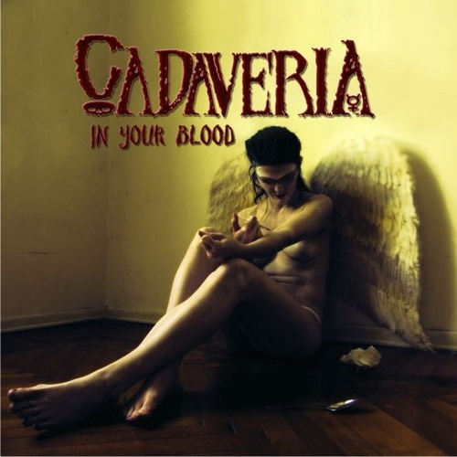Cadaveria - In Your Blood (2007)