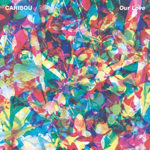 Caribou - Our Love (2014)