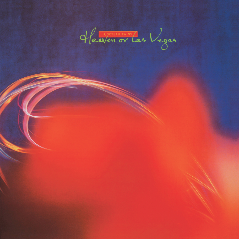 Cocteau Twins - Heaven Or Las Vegas (1990)