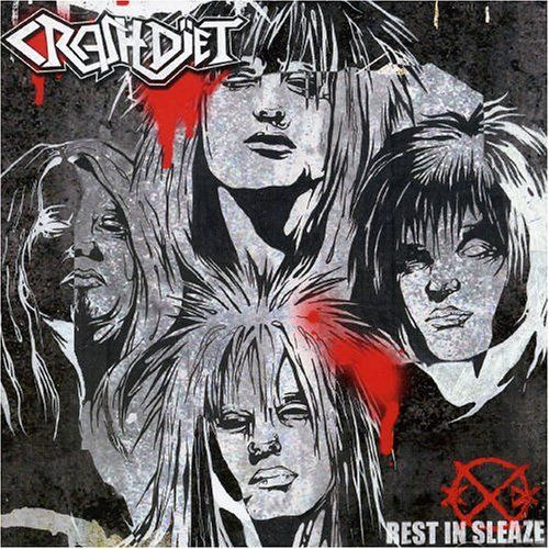 Crashdïet - Rest in Sleaze (2005)