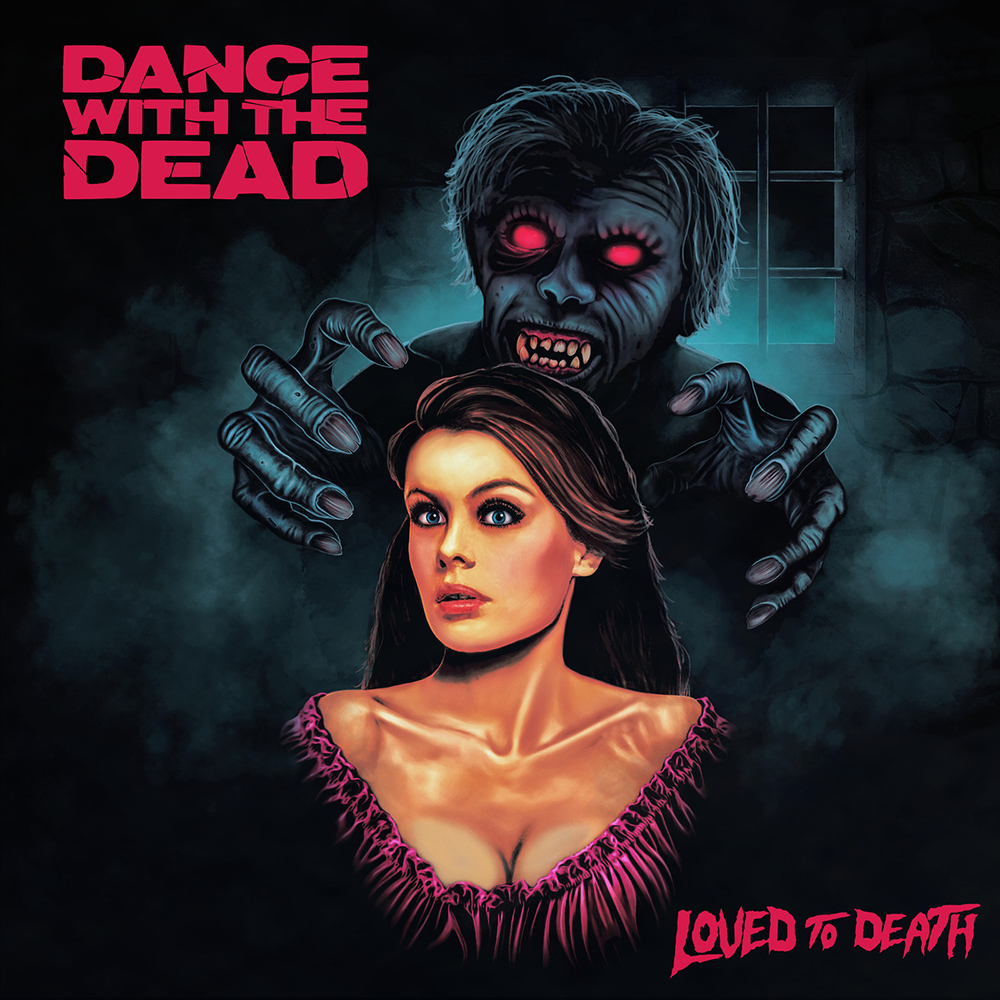 Dance With The Dead - Loved to Death (2018)