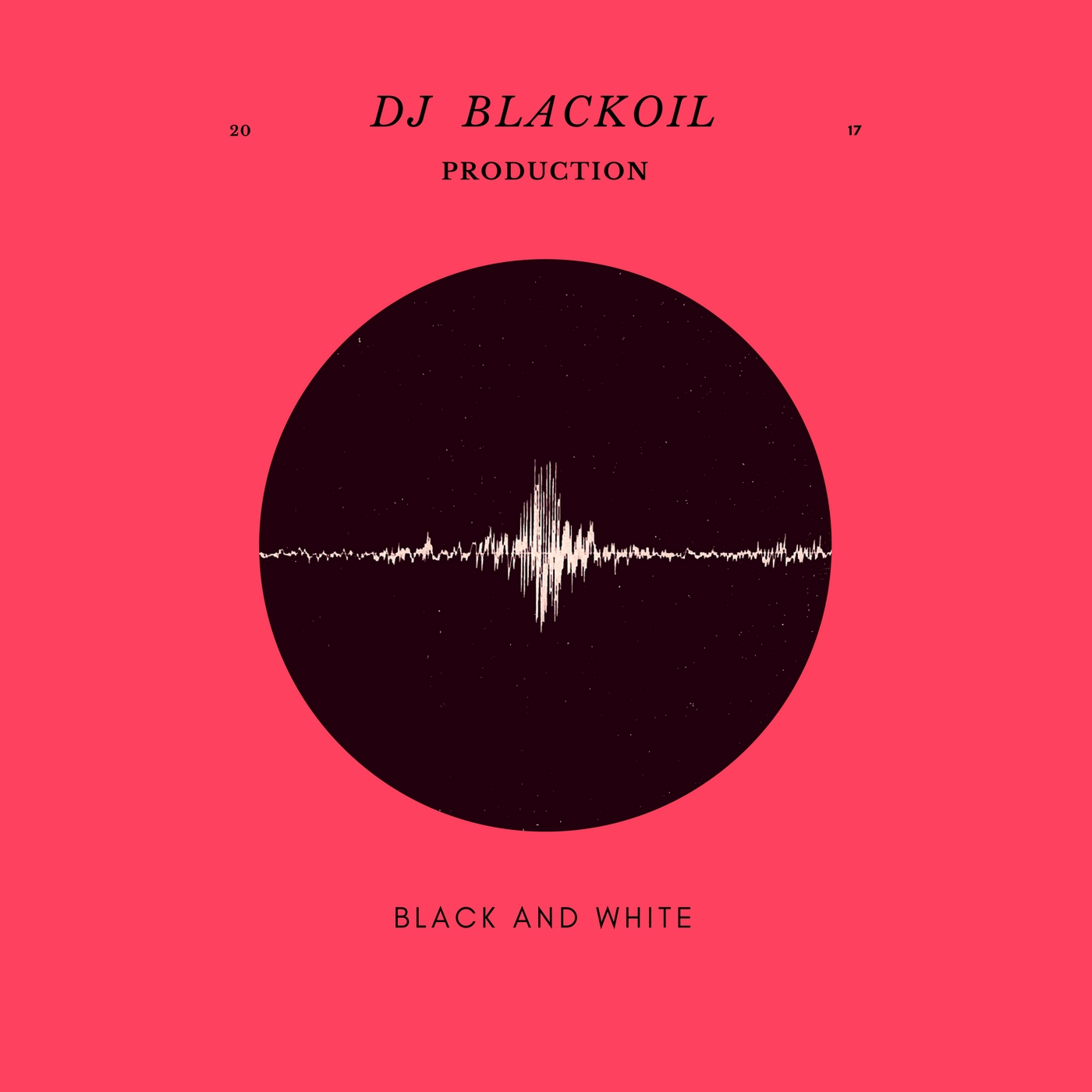 Djblackoil Production - BLACK AND WHITE (2017)