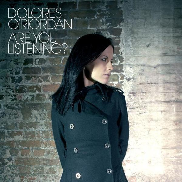 Dolores O'Riordan - Are You Listening (2007)