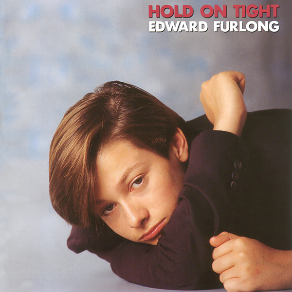 Edward Furlong - Hold On Tight (1992)
