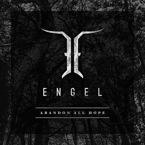 Engel - Abandon All Hope (2018)