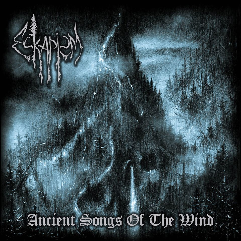 Eskapism - Ancient Songs Of The Wind (2019)