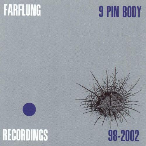 Farflung - 9 Pin Body (2002)