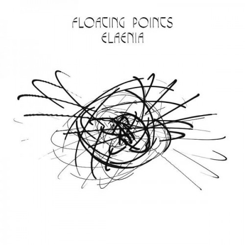 Floating Points - Elaenia (2015)